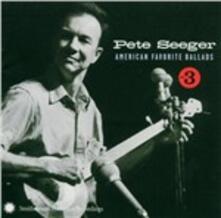 American Favorite Ballads vol.3 - CD Audio di Pete Seeger