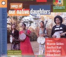 Songs of Our Native Daughters - CD Audio di Our Native Daughters