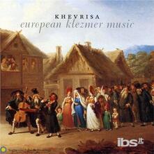European Klezmer Music - CD Audio di Khevrisa