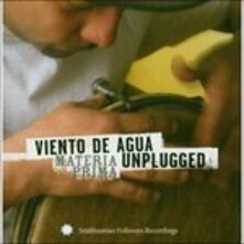 Viento De Agua Unplugged - CD Audio di Viento De Agua