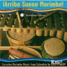 Arriba Suena Marimba - CD Audio di Grupo Naidy