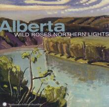 Alberta. Wild Roses Northern Lights - CD Audio