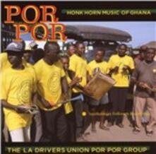 Honk Horn. Music of Ghana - CD Audio di Por Por