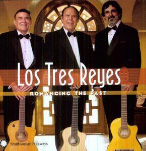 Romancing the Past - CD Audio di Los 3 Reyes