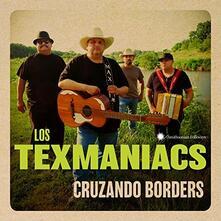 Cruzando Borders - CD Audio di Los Texmaniacs