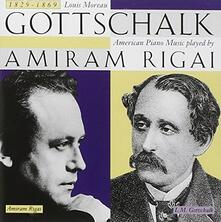 Louis Moreau Gottschalk - CD Audio di Amiram Riga