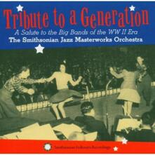 Tribute to a Generation - CD Audio di Smithsonian Jazz Orchestra