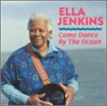 Come Dance by the Ocean - CD Audio di Ella Jenkins