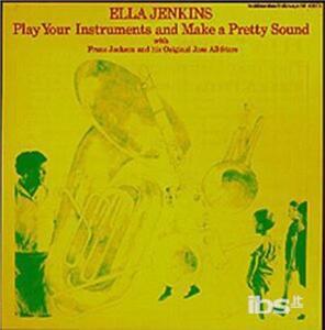 Play Your Instrument - CD Audio di Ella Jenkins