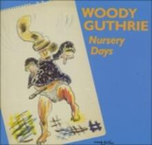 Nursery Days - CD Audio di Woody Guthrie