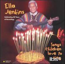 Songs Children Love to Sing - CD Audio di Ella Jenkins