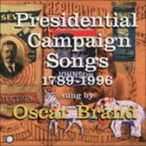 Presidential Campaign Songs 1789-1996 - CD Audio di Oscar Brand