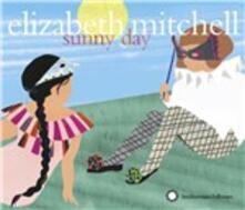 Sunny Day - CD Audio di Elizabeth Mitchell