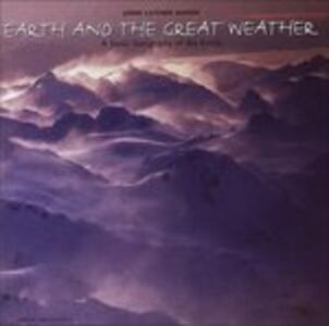 Earth & the Great Weather - CD Audio di John Luther Adams