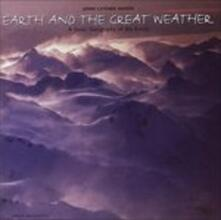 Earth & the Great Weather - CD Audio di John Luther Adams