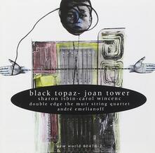 Black Topaz: Chamber Works - CD Audio di Joan Tower