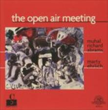 The Open Air Meeting - CD Audio di Muhal Richard Abrams