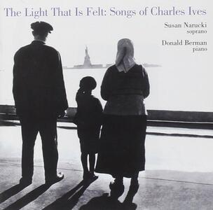 The Light That Is Felt - CD Audio di Charles Ives