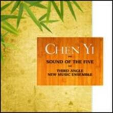 Sound of the Five - CD Audio di Chen Yi,Third Angle,Ron Blessinger