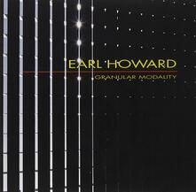 Granular Modality - CD Audio di Earl Howard