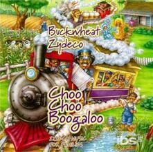 Choo Choo Boogaloo - CD Audio di Buckwheat Zydeco