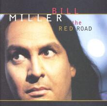 Red Road - CD Audio di Bill Miller