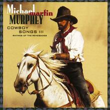 Cowboy Songs vol.3 - CD Audio di Michael Martin Murphey