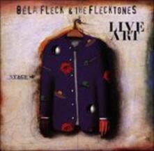 Live Art - CD Audio di Béla Fleck,Flecktones