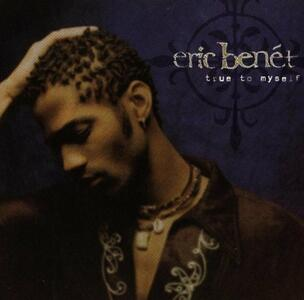 True To Myself - CD Audio di Eric Benet