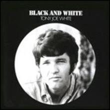 Black and White - CD Audio di Tony Joe White
