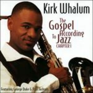 The Gospel According to Jazz Chapter 1 - CD Audio di Kirk Whalum