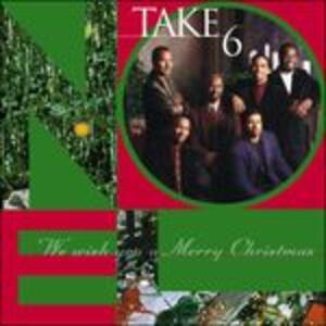 We Wish You a Merry Christmas - CD Audio di Take 6