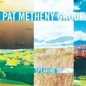 Speaking of Now - CD Audio di Pat Metheny