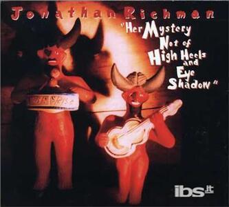 Her Mystery Not of (Digipack) - CD Audio di Jonathan Richman