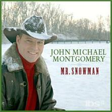 Mr. Snowman - CD Audio di John Michael Montgomery