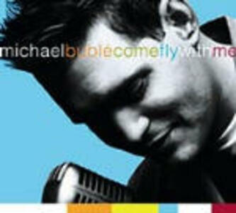 Come Fly with me - CD Audio + DVD di Michael Bublé