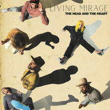 Living Mirage - CD Audio di Head and the Heart