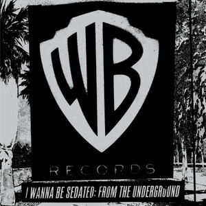 I Wanna Be Sedated. From the Underground - Vinile LP