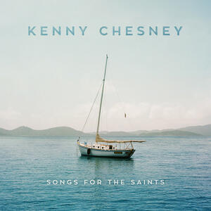 Songs for the Saints - CD Audio di Kenny Chesney