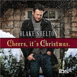 Cheers It's Christmas - CD Audio di Blake Shelton