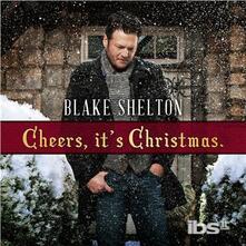Cheers It's Christmas (2017 Edition) - CD Audio di Blake Shelton