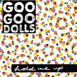 Hold Me up - Vinile LP di Goo Goo Dolls