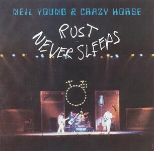 Rust Never Sleeps - Vinile LP di Neil Young,Crazy Horse