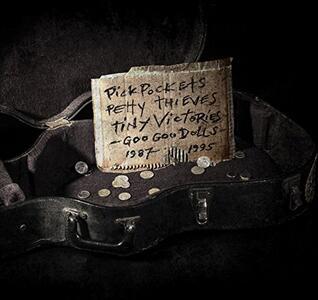 Pickpockets Petty Thieves and Tiny - Vinile LP di Goo Goo Dolls