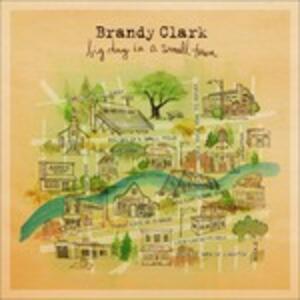 Big Day in a Small Town - CD Audio di Brandy Clark