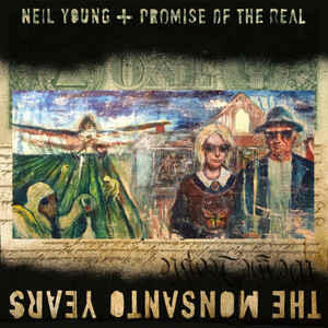 The Monsanto Years - CD Audio + DVD di Neil Young,Promise of the Real