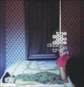 Dizzy Up the Girl - Vinile LP di Goo Goo Dolls