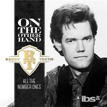 On The Other Hand: All The Number Ones - CD Audio di Randy Travis