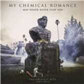Vinile May Death Never Stop You. The Greatest Hits 2001-2013 My Chemical Romance