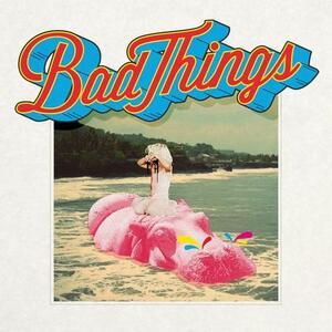 Bad Things - CD Audio di Bad Things